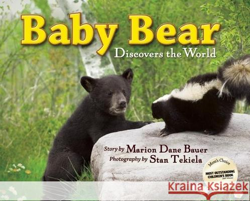 Baby Bear Discovers the World Marion Dane Bauer Stan Tekiela 9781591931652 Adventure Publications