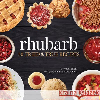 Rhubarb: 50 Tried and True Recipes  9781591938286