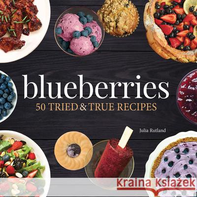 Blueberries: 50 Tried and True Recipes  9781591938477