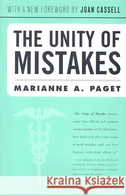 The Unity of Mistakes: A Phenomenological Interpretation of Medical Work Marianne A. Paget Joan Cassell 9781592131860