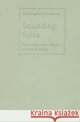 Sounding Salsa: Performing Latin Music in New York City  9781592133154