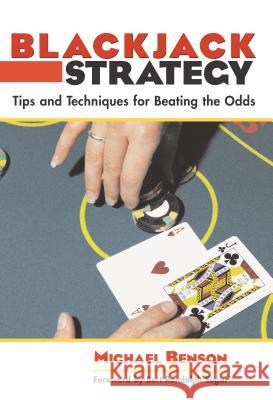 Blackjack Strategy: Tips and Techniques for Beating the Odds Michael Benson Bert Randolph Sugar 9781592282814