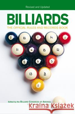 Billiards, Revised and Updated: The Official Rules and Records Book Billiards Congress of America            R. A. Dyer 9781592287444