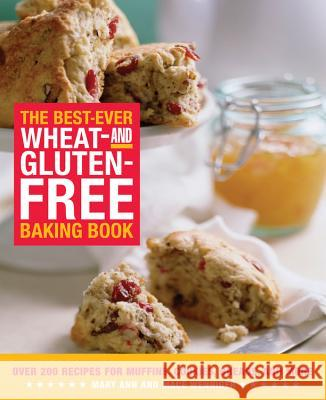 The Best-Ever Wheat and Gluten-Free Baking Book: Over 200 Recipes for Muffins, Cookies, Breads, and More Mary Ann Wenniger Mace Wenniger 9781592331314