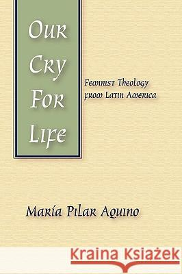 Our Cry for Life Marma Pilar Aquino 9781592441013