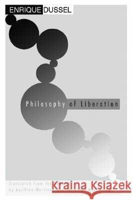 Philosophy of Liberation Enrique Dussel Aquilina Martinez 9781592444274