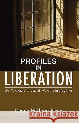 Profiles in Liberation : 36 Portraits of Third World Theologians Deane W. Ferm 9781592445370