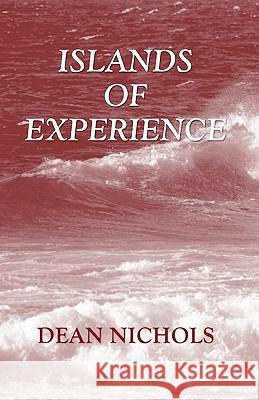 Islands of Experience Dean Nichols 9781592448753