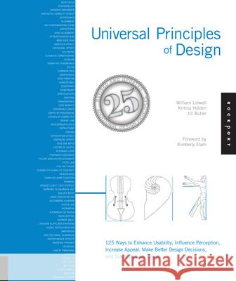 Universal Principles of Design : 125 Ways to Enhance Usability, Influence Perception, Increase Appeal, Make Better Design Decisions, and Teach Through Design William Lidwell Kritina Holden Jill Butler 9781592535873