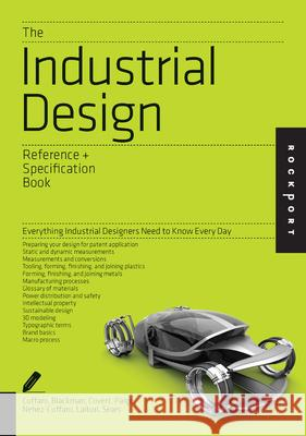 The Industrial Design Reference & Specification Book: Everything Industrial Designers Need to Know Every Day Dan Cuffaro 9781592538478