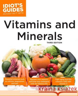 The Complete Idiot's Guide to Vitamins and Minerals Alan Pressman Sheila Buff 9781592576098