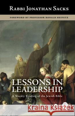Lessons in Leadership: A Weekly Reading of the Jewish Bible Jonathan Sacks 9781592644322