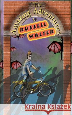 The Amazing Adventures of Russell Walter Glenn Mollette 9781592680399 Milo House Press