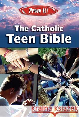 Prove It! Catholic Teen Bible-NABRE Amy Welborn 9781592761951