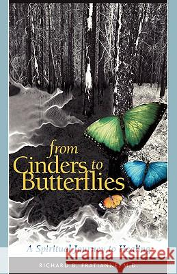 From Cinders to Butterflies Richard B. Fratianne 9781592990184