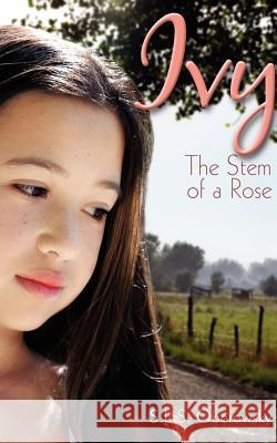 Ivy: The Stem of a Rose S. L. S. Oborowsky 9781592996544