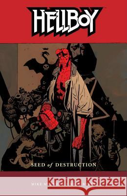 Hellboy Volume 1: Seed of Destruction Mike Mignola John Byrne Mike Mignola 9781593070946