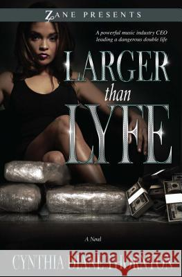 Larger Than Lyfe Cynthia Diane Thornton 9781593093198 Strebor Books