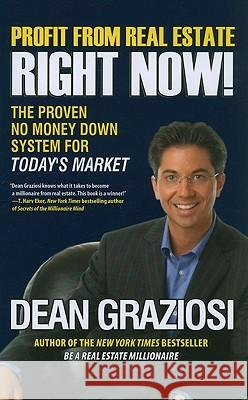 Profit from Real Estate Right Now! Dean Graziosi 9781593156336