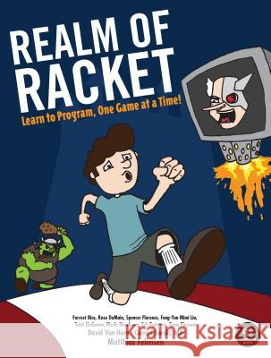Realm of Racket: Learn to Program, One Game at a Time! Matthias Felleisen 9781593274917