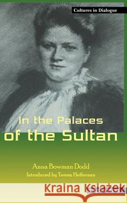 In the Palaces of the Sultan Anna Bowman Dodd Anna Bowma 9781593332044