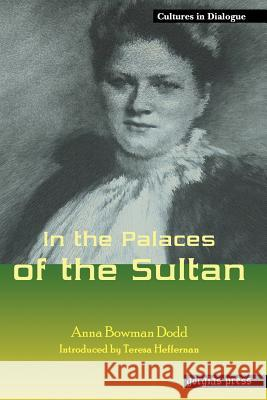 In the Palaces of the Sultan Anna Bowman Dodd 9781593333034