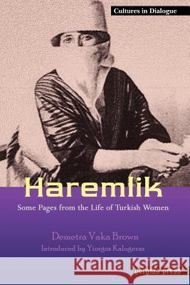 Haremlik. Some Pages from the Life of Turkish Women Demetra Vaka Brown 9781593333089