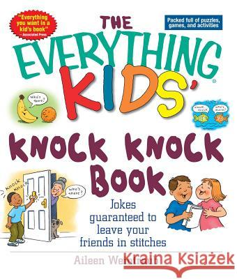Knock Knock Book: Jokes Guaranteed to Leave Your Friends in Stitches Aileen Weintraub 9781593371272