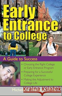 Early Entrance to College: A Guide to Success Michelle Muratori 9781593631994