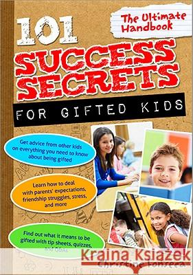 101 Success Secrets for Gifted Kids: The Ultimate Handbook Christine Fonseca 9781593635442