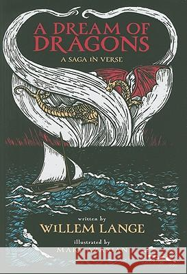 A Dream of Dragons: A Saga in Verse Willem Lange Mary Azarian 9781593730895