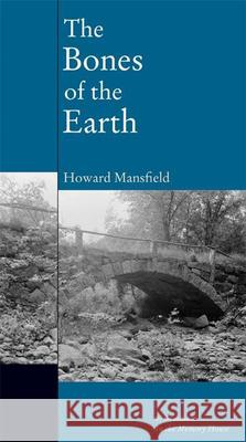 The Bones of the Earth Howard Mansfield 9781593760403