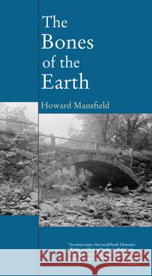 The Bones of the Earth Howard Mansfield 9781593761394