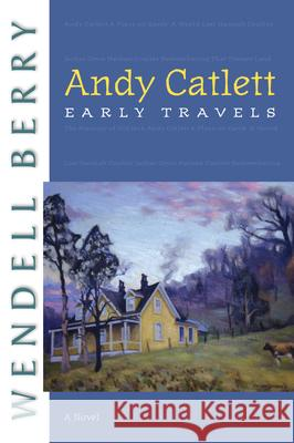 Andy Catlett: Early Travels Wendell Berry 9781593761646