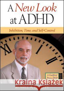 A New Look at ADHD: Inhibition, Time, and Self-Control Russell A. Barkley   9781593854218