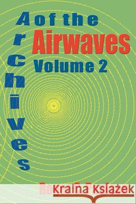 Archives of the Airwaves Vol. 2 Roger C. Paulson 9781593930387