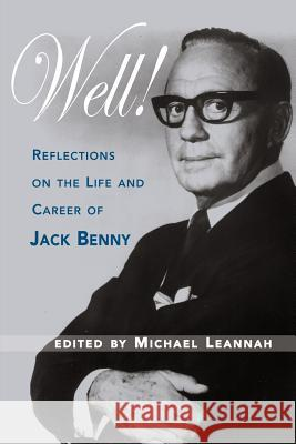 Well! Reflections on the Life & Career of Jack Benny Michasel Leannah 9781593931018