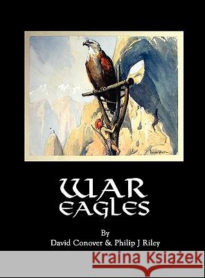 War Eagles David Conover Philip J. Riley 9781593932091