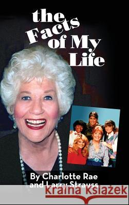 The Facts of My Life Charlotte Rae Larry Strauss 9781593938536