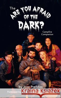 The Are You Afraid of the Dark Campfire Companion (Hardback) Jose Prendes D. J. Machale 9781593939908