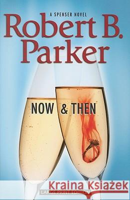 Now and Then Robert B. Parker 9781594132896