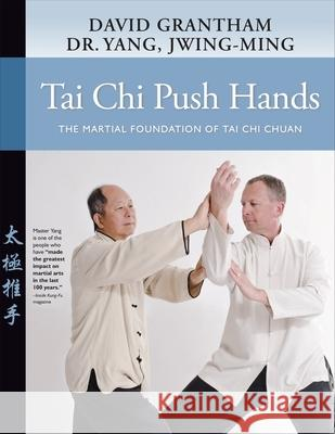 Tai Chi Push Hands: The Martial Foundation of Tai Chi Chuan  9781594396458