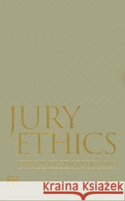 Jury Ethics: Juror Conduct and Jury Dynamics John Kleinig James P. Levine 9781594511486