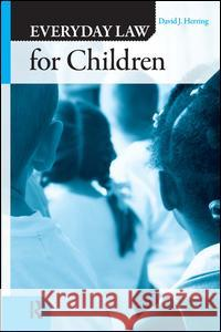 Everyday Law for Children David J. Herring Richard Delgado Jean Stefancic 9781594512513