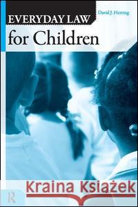 Everday Law for Children (Q) David J. Herring 9781594512520