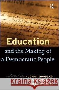 Education and the Making of a Democratic People John I. Goodlad Roger Soder Bonnie McDaniel 9781594515286 Paradigm Publishers