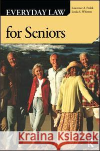 Everyday Law for Seniors Lawrence A. Frolik Linda S. Whitton 9781594517020