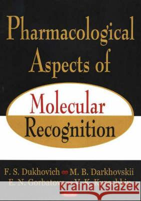Pharmacological Aspects of Molecular Recognition  9781594546761