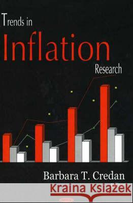 TRENDS IN INFLATION RESEARCH Barbara T. Credan 9781594548253