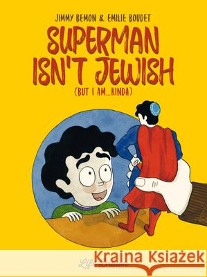 Superman Isn't Jewish Jimmy Bemon 9781594655982